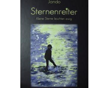"""[REZENSION] Jando """"Sternenreiter. Kleine Sterne leuchten ewig"""""""
