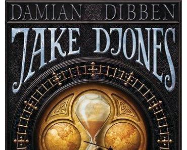 Damian Dibben: Jake Djones und die Hüter der Zeit