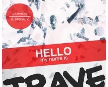 Shusta & Special K – HELLO my name is TRAVE [Mixtape x Download]