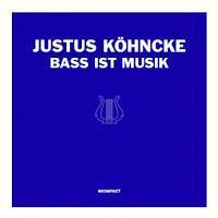 Best Off aus 10 Jahren Justus Köhncke, Bass Ist Musik - Kompakt Klassiks CD3