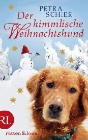 """[Rezension] """"Der himmlische Weihnachtshund"""", Petra Schier (Rütten u. Loening )"""