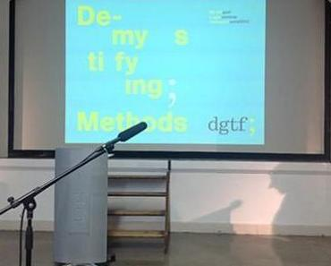 DGTF-Tagung 2012 DE-MYSTIFYING METHODS  Endlich glauben, was wir längst wissen