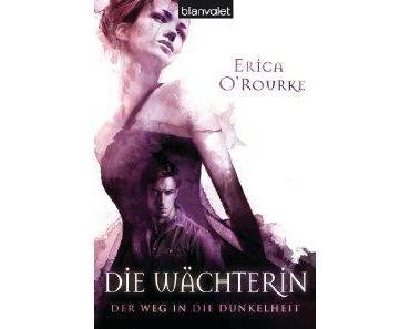 Die Wächterin - Der Weg in die Dunkelheit von Erica O`Rourke/Rezension