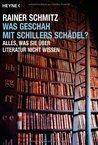 ... und was ist jetzt mit Schillers Schädel?  Projekt 2013