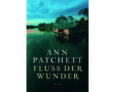 [Rezension] Fluss der Wunder – Ann Patchett