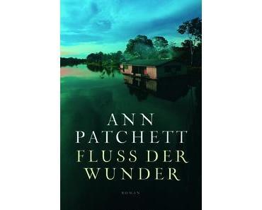 [Rezension] Fluss der Wunder – Ann Patchett