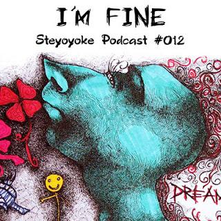 Happy Birthday Steyoyoke,Mixtape Empfehlung: I'm Fine - Steyoyoke Podcast #012