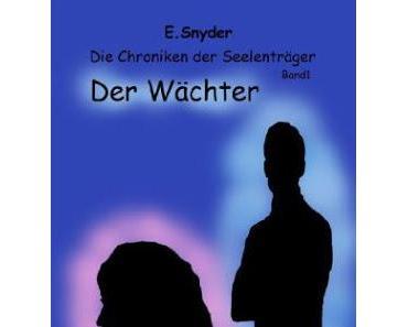 Rezension: Die Chroniken der Seelenträger- Der Wächter von E. Snyder