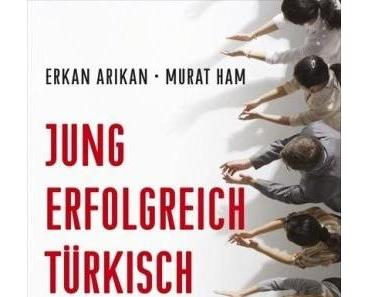 Erkan Arikan, Murat Ham – Jung, erfolgreich, türkisch