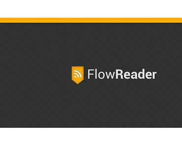 Flow Reader: Google Reader-Client im Holo-Design