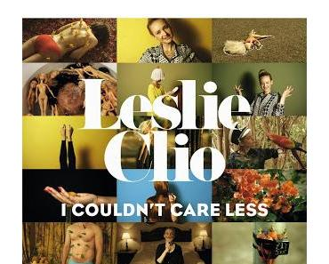 Musik Tip: Leslie Clio   I Couldn't Care Less