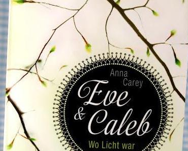Eve & Caleb-Wo Licht war - Anna Carey