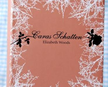 Caras Schatten - Elizabeth Woods