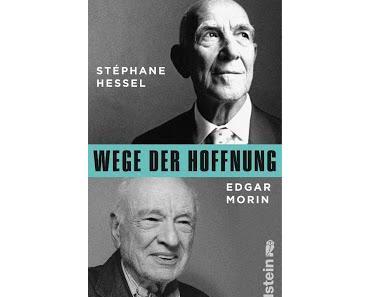 Buchkritik: Wege der Hoffnung von Stéphane Hessel und Edgar Morin - Früher war mehr Lametta