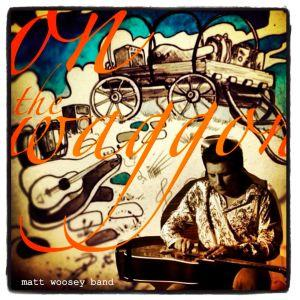 Matt Woosey Band - On The Waggon