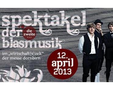 Spektakel der Blasmusik - Messe Dornbirn 2013