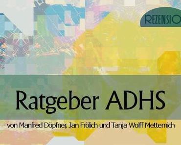 Rezension: Ratgeber ADHS
