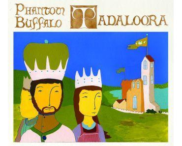 Phantom Buffalo - Tadaloora