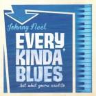 Johnny Neel - Evera Kinda' Blues ... but what you're used to