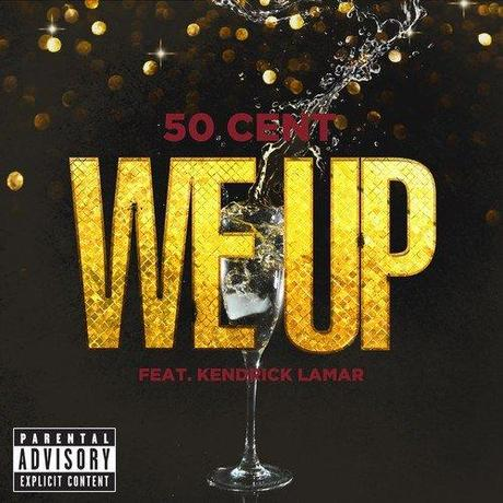 50-cent-kendrick-lamar-we-up