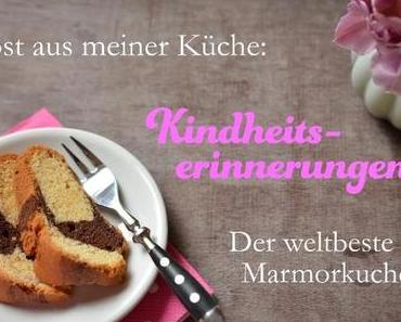 Post aus meiner Küche: Kindheitserinnerungen – der beste Marmorkuchen der Welt!
