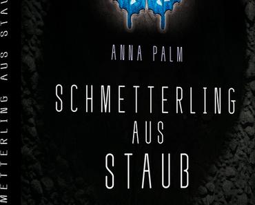 Rezension: Schmetterling aus Staub von Anna Palm