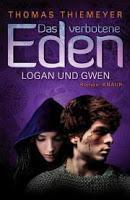 """""""Das verbotene Eden - Gwen und Logan"""" von Thomas Thiemeyer"""