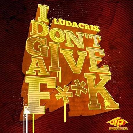 Ludacris-I-Dont-Give-A-Fuck