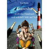 """""""Ganesha wirft das Handtuch und schlürft Sekt auf Sylt"""" von Rosl Reddy"""