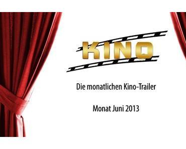 [Kino-Trailer] Die Kinohighlights 2013 - Monat Juni