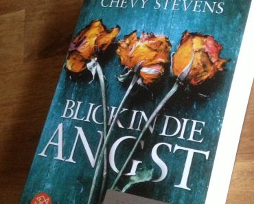 [Rezension] Blick in die Angst von Chevy Stevens