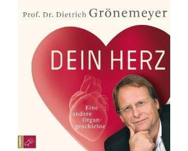 """""""Dein Herz – Eine andere Organgeschichte"""" von Prof. Dr. Dietrich Grönemeyer"""""""