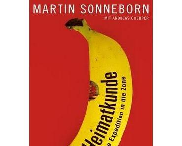 Martin Sonneborn : Heimatkunde. Eine Expedition in die Zone [Ullstein] Spöttische Alltagsethnologien alias gestatten Doppelnation.