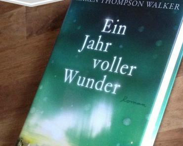 [Rezension] Ein Jahr voller Wunder von Karen Thompson Walker