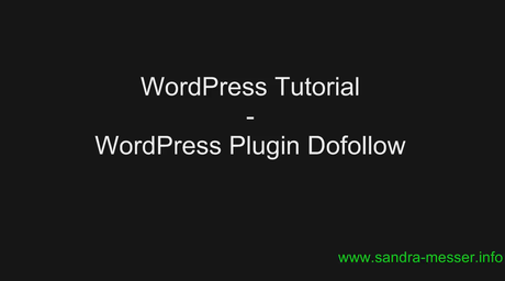 WordPress Tutorial: WordPress Plugin Dofollow