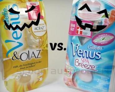 Ein haarscharfes Duell! Gillette Venus & Olaz versus Venus Spa Breeze Rasierer