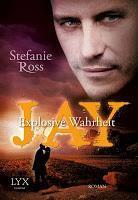 """Rezension/Stefanie Ross - DeGrasse Reihe 2 """"Jay Explosive Wahrheit"""""""