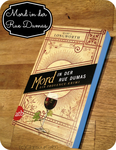 [Rezension] Mord in der Rue Dumas von Mary L. Longworth
