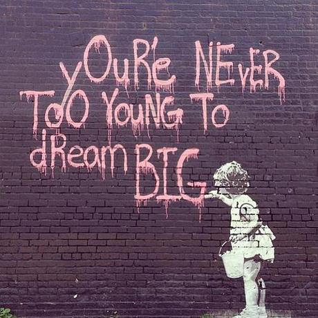 You are never to young to dream BIG ✨ #quote #inspiring #fun #art #wall #street #streetstyle #girl #life #dream #big #blogger #blog