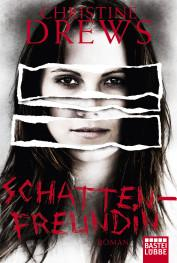 Rezension: Schattenfreundin von Christine Drews