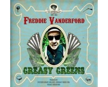 Freddy Vanderford - Greasy Greens