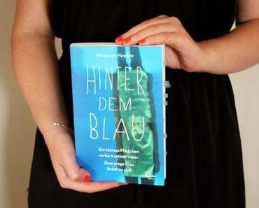 """""""Hinter dem Blau. Ein kleines Mädchen verliert seinen Vater. Eine junge Frau findet zu sich. """" { book review vol II }"""