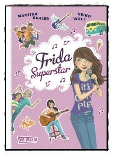 [Rezension] Frida Superstar (Martina Sahler & Heiko Wolz)