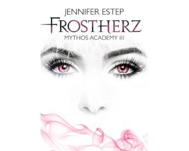 [Rezension] Frostherz – Mythos Academy 3 von Jennifer Estep (Mythos Academy #3)