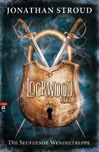 Leseprobe – Jonathan Stroud: Lockwood & Co. Die seufzende Wendeltreppe