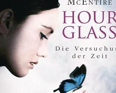 {Rezension} Myra McEntire: Hourglass – Die Versuchung der Zeit