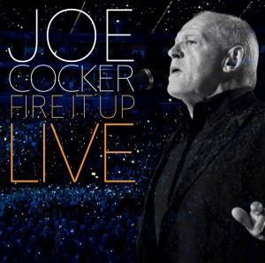 """Joe Cocker präsentiert Live-Mitschnitt von """"Fire It Up"""""""