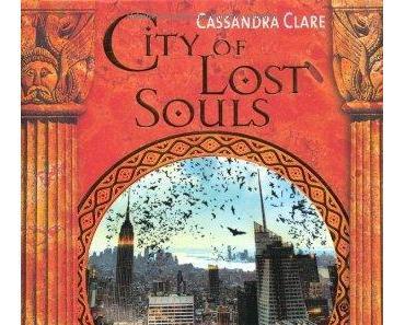 {Rezension} Chroniken der Unterwelt 05: City of Lost Souls von Cassandra Clare