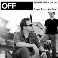 Von House und Nu Disco zu Deep House und wieder zurück, Off Recordings Podcast Episode #112, mixed by Purple Disco Machine