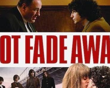 Review: NOT FADE AWAY - Viel Herz und wenig Pepp